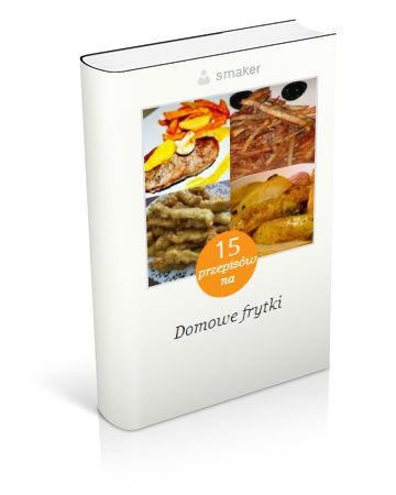 Książka kucharska: 20 przepisów na domowe frytki. Kliknij!