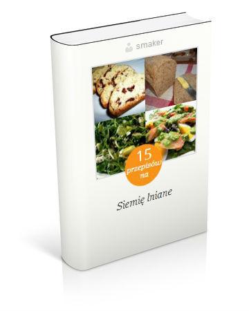 Książka kucharska: 15 pomysłów na siemię lniane. Kliknij!