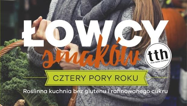 łowcy Smaków Cztery Pory Roku Książki Na Smakerpl