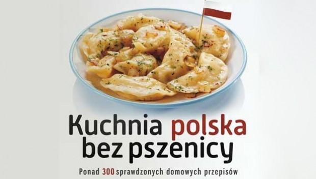 Kuchnia Polska Bez Pszenicy Książki Na Smakerpl