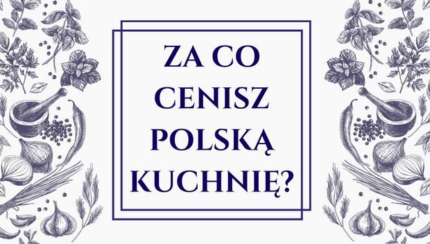 Konkurs Za Co Cenisz Polską Kuchnię Konkursy Na Smakerpl